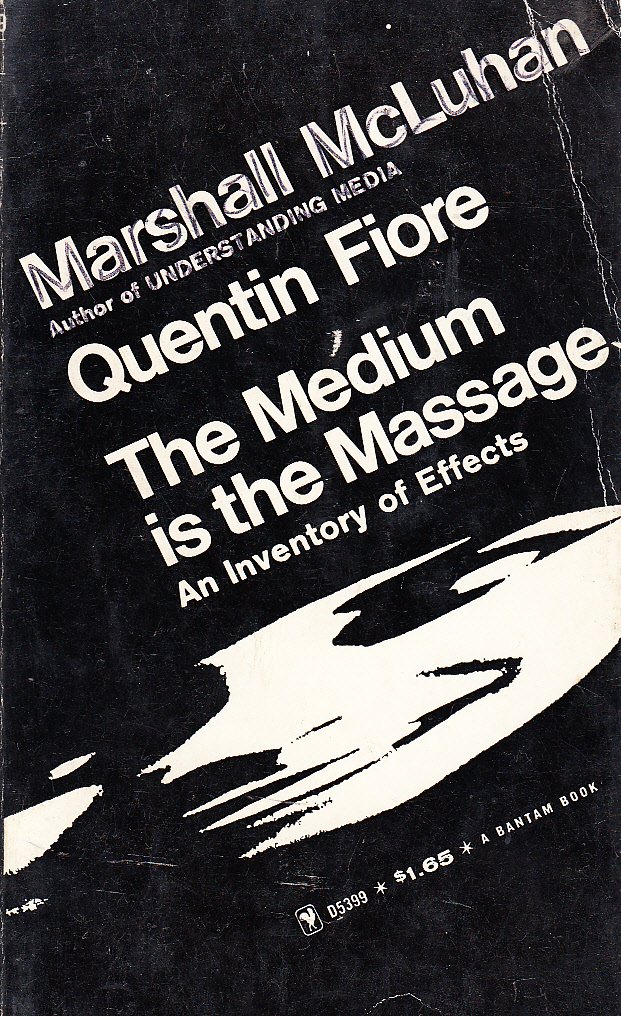 Cover of The Medium Is the Massage, a classic study of media from 1967. The title's typo is deliberate.